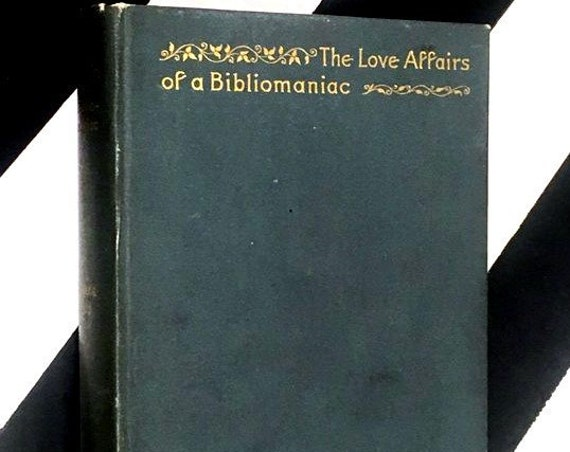 The Love Affairs of a Bibliomaniac by Eugene Field (1899) hardcover book
