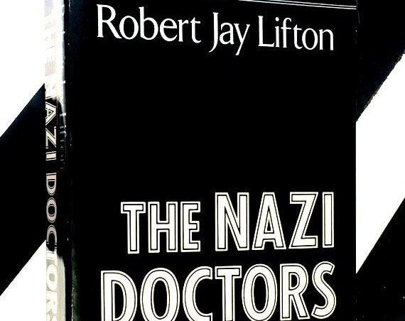 The Nazi Doctors: Medical Killing and the Psychology of Genocide by Robert Jay Lifton (1986) softcover book