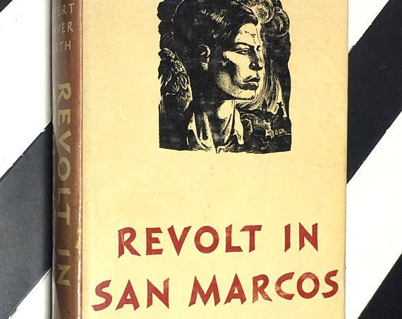 Revolt in San Marcos by Robert Carver North (1949) hardcover book