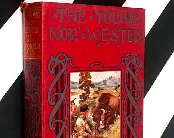 The Young Nor'-Wester by J. Macdonald Oxley (no date) hardcover book