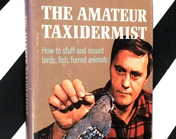 The Amateur Taxidermist by Jean Labrie (1972) hardcover book