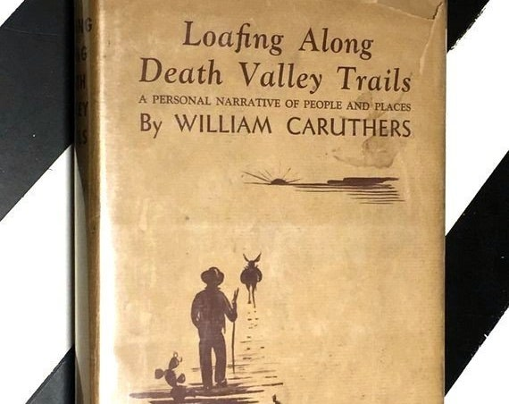 Loafing ALong Valley Trails: A Personal Narrative of People and Places by William Caruthers (1951) hardcover book