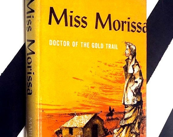 Miss Morissa: Doctor of the Gold Trail by Mari Sandoz (1955) hardcover book