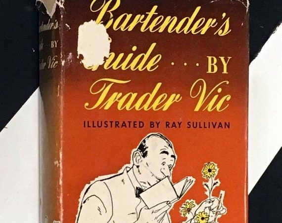 Bartender's Guide...By Trader Vic Illustrated by Ray Sullivan (1948) hardcover book