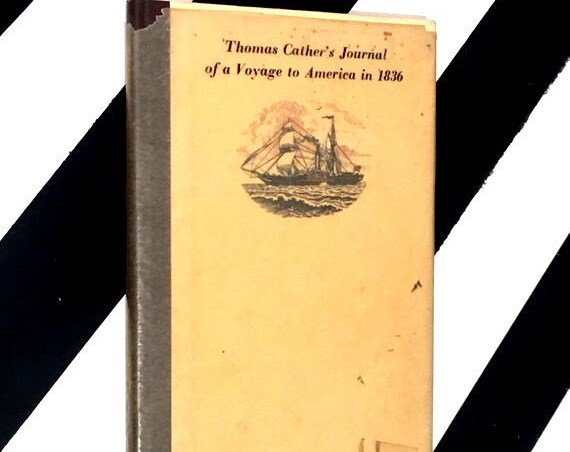Thomas Cather's Journal of a Voyage to America in 1836 (1955) hardcover book