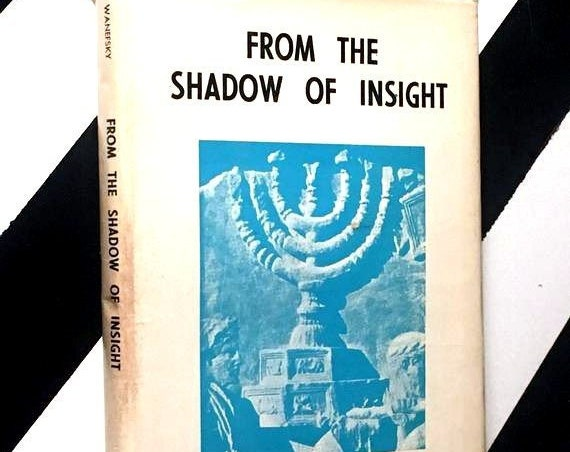 From the Shadow of Insight by Joseph Wanefsky (1974) hardcover book