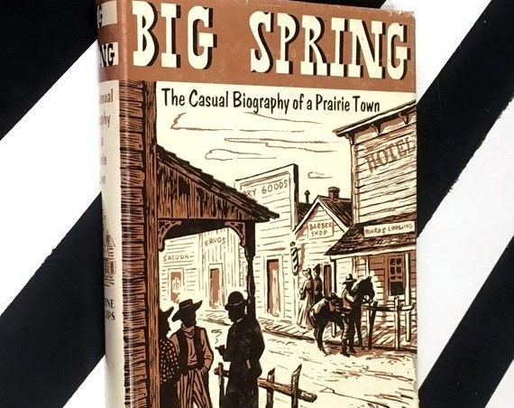Big Spring: The Casual Biography of a Prairie Town by Shine Phillips (1942) hardcover book