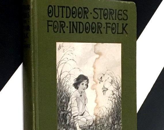 Outdoor Stories for Indoor Folk by Jane Van Alstine Heighway (1917) hardcover book