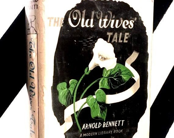The Old Wives Tale by Arnold Bennett (1911) hardcover book