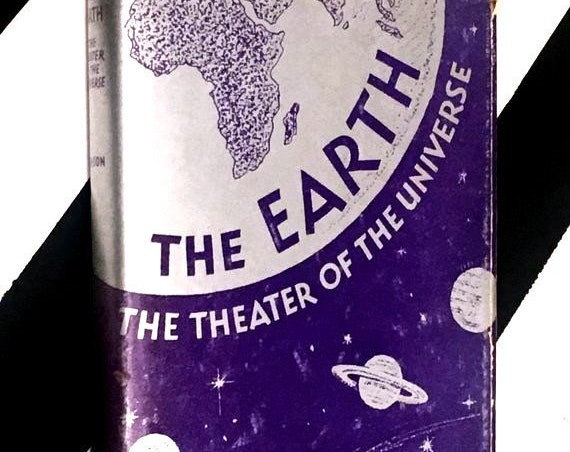 The Earth, The Theater of the Universe by Clarence H. Benson (1932) hardcover book