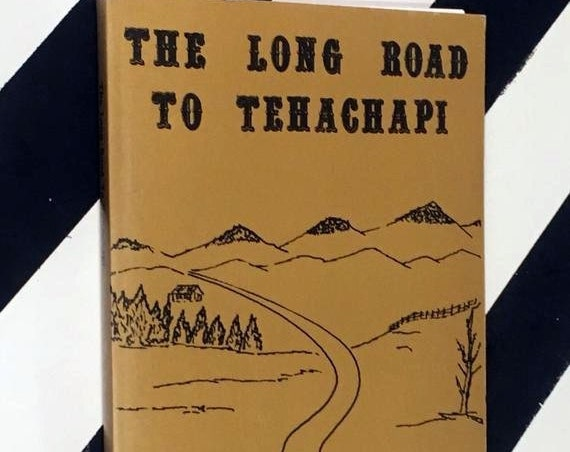 The Long Road to Tehachapi by Judy Barras (1976) softcover book