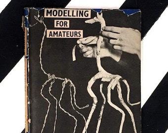 Modeling for Amateurs by Clifford and Rosemary Ellis (undated) hardcover book