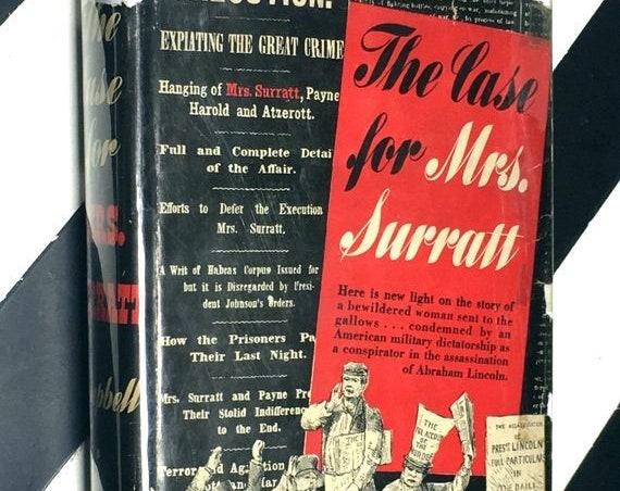 The Case for Mrs. Surratt by Helen Jones Campbell (1943) hardcover book