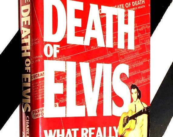 The Death of Elvis: What Really Happened by Charles C. Thompson II and James P. Cole (1991) hardcover first edition book