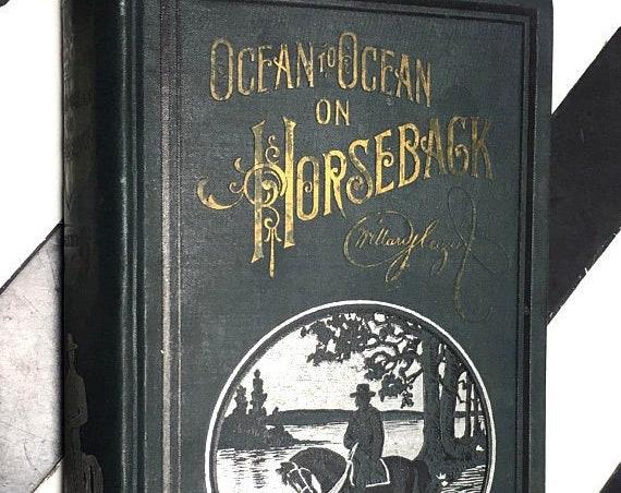 Ocean to Ocean on Horseback by Captain Willard Glazier; Illustrated (1899) hardcover book