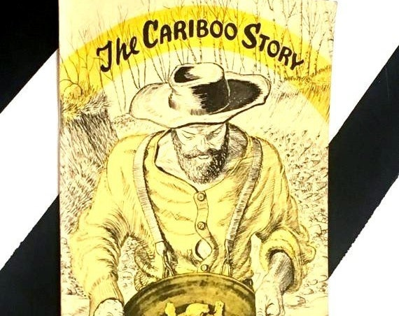The Cariboo Story by F. W. Lindsay (1967) softcover stapled pamhlet book