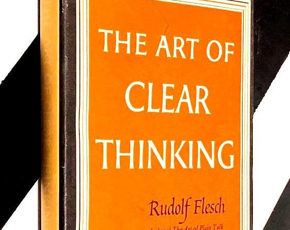 The Art of Clear Thinking by Rudolf Flesch (1951) hardcover book