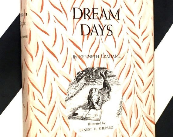 Dream Days by Kenneth Grahame (1930) hardcover book