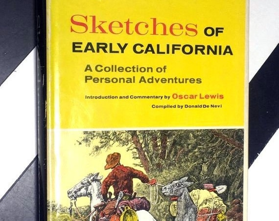 Sketches of Early California: A Collection of Personal Adventures introduction and commentary by Oscar Lewis compiled by Donald De Nevi