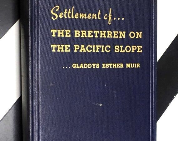 Settlement of The Brethren on the Pacific Slope by Gladdys Esther Muir (1939) hardcover signed book