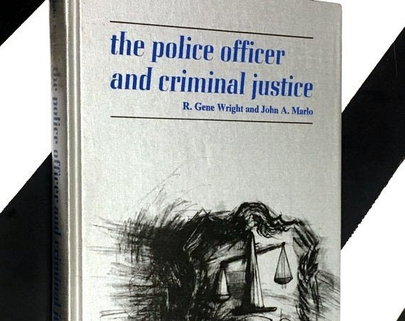 The Police Officer and Criminal Justice by R. Gene Wright and John A. Marlo (1970) hardcover signed book