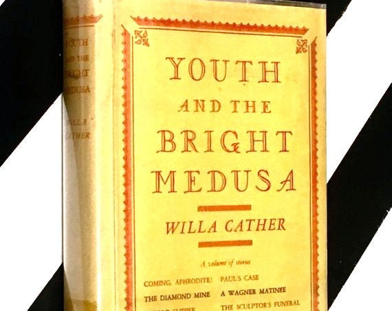 Youth and the Bright Medusa: A Volume of Stories by Willa Cather (1961) hardcover book