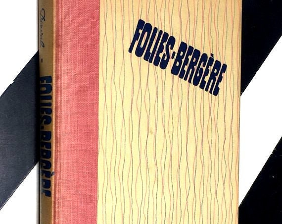 Folies-Bergère by Paul Derval; Translated from the French by Lucienne Hill with a Preface by Maurice Chevalier (1955) hardcover book