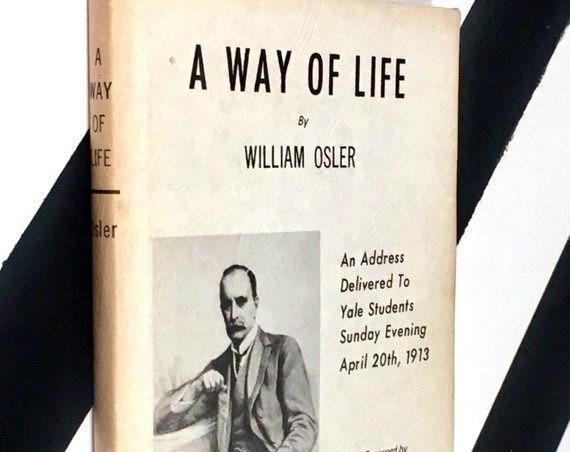 A Way of Life by William Osler (1969) hardcover book