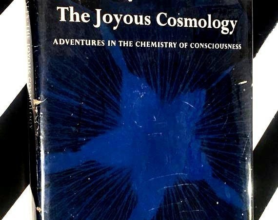 The Joyous Cosmology: Adventures in the Chemistry of Consciousness by Alan W. Watts (1962) hardcover book