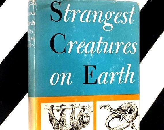 Strangest Creatures on Earth edited by Edward M. Weyer Jr. (1953) hardcover book