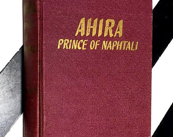 Ahira: Prince of Naphtali - The Story of the Journey into Canaan by Ella M. Noller (1947) hardcover book