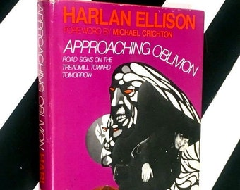 Approaching Oblivion: Road Signs on the Treadmill Toward Tomorrow by Harlan Ellison (1974) hardcover book