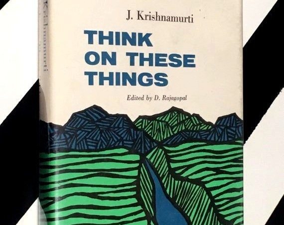 Think on These Things by J. Krishnamurti edited by D. Rajagopal  (1964) hardcover book