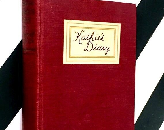 Kathie's Diary: Leaves From An Old, Old Diary Edited by Margaret W. Eggleston  (1926) hardcover book