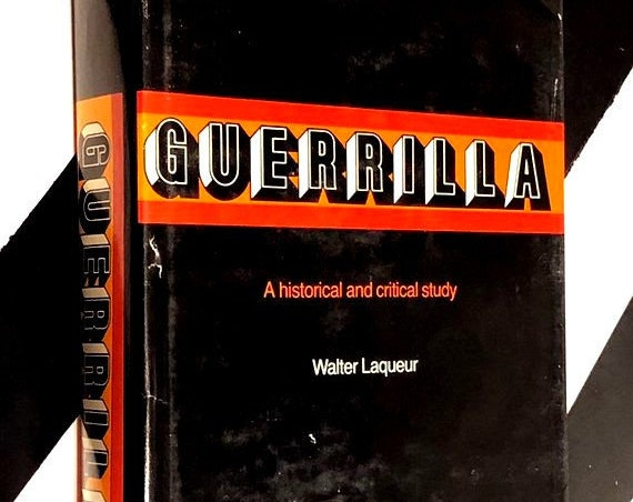Guerrilla: A Historical and Critical Study by Walter Laqueur (1976) hardcover book