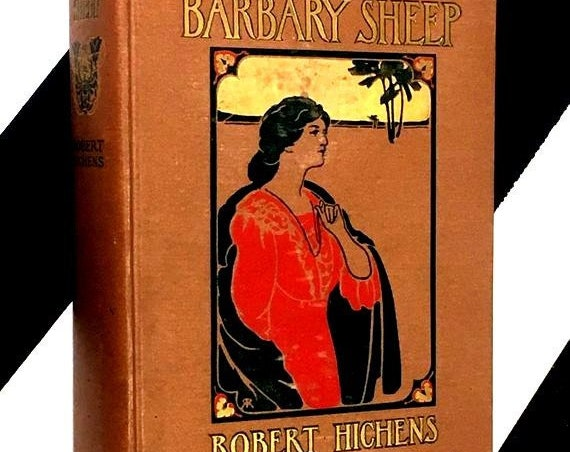 Barbary Sheep: A Novel by Robert Hichens (1907) hardcover book