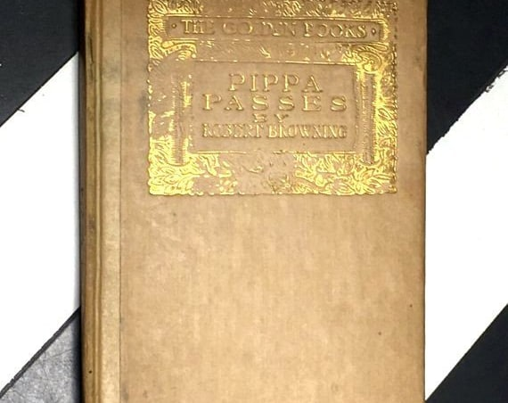 Pippa Passes: A Drama by Robert Browning (1841) hardcover book