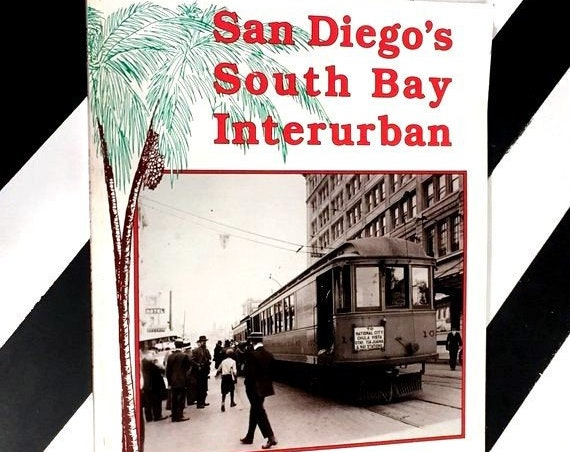 San Diego's South Bay Interurban by Ralph Forty (1987) softcover book