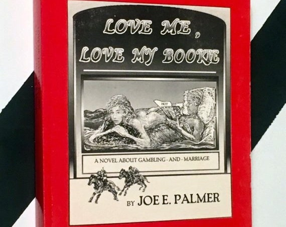 Love Me, Love My Bookie: A Novel About Gambling and Marriage by Joe E. Palmer (1989) softcover book