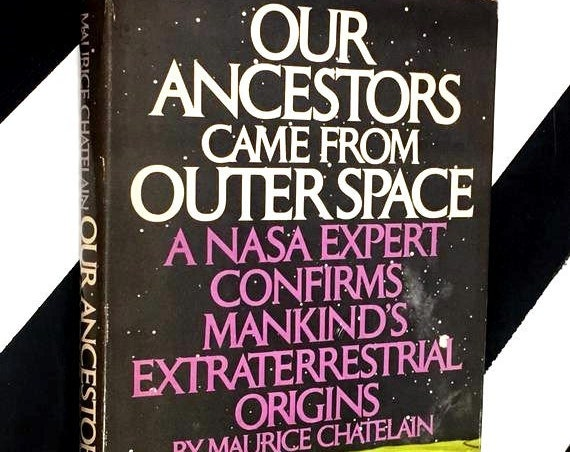 Our Ancestors from Outer Space by Maurice Chatelain (1978) hardcover book