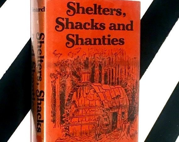 Shelters, Shacks and Shanties by D. C. Beard (1972) hardcover book