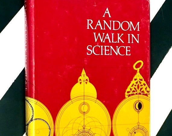 A Random Walk in Science : An Anthology compiled by R L Weber (1973) hardcover book