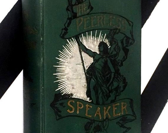 The Peerless Speaker: A Practical Manual of Elocution and Oratory by Hon. William McKinley (1902) hardcover book