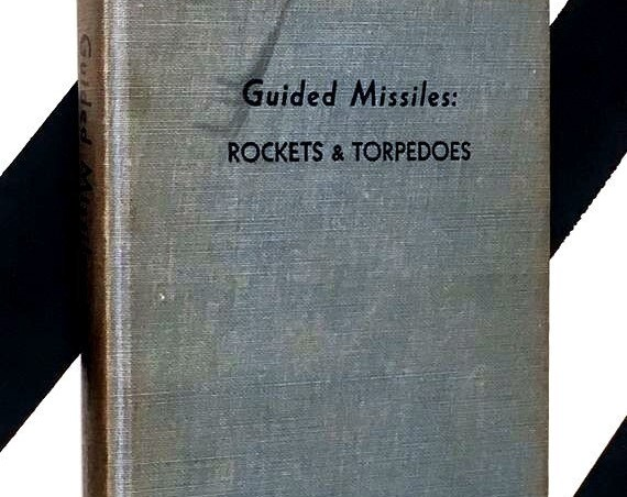Guided Missiles: Rockets & Torpedoes by Frank Ross, Jr. (1951) hardcover book