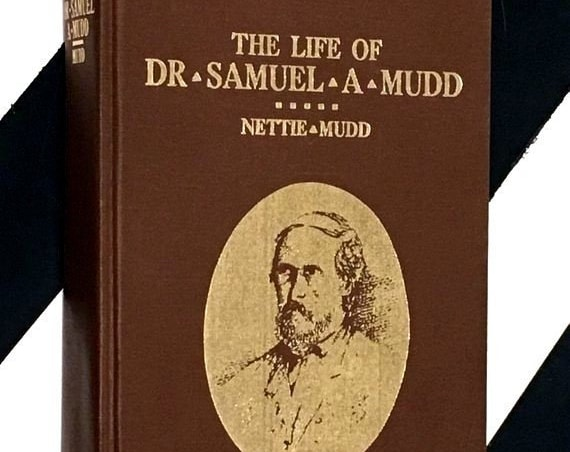 The Life of Dr. Samuel A. Mudd edited by Nettie Mudd (1975) hardcover book