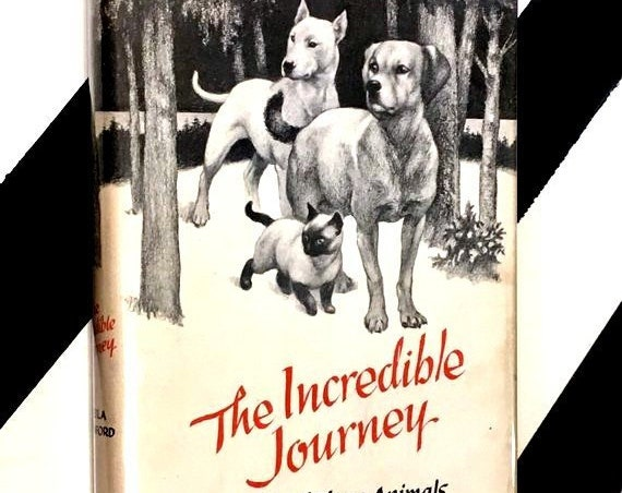 The Incredible Journey: A Tale of Three Animals by Sheila Burnford (1961) hardcover book