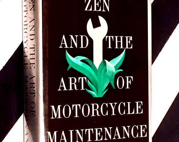Zen and the Art of Motorcycle Maintenance: An Inquiry into Values by Robert M. Pirsig (1974) hardcover book