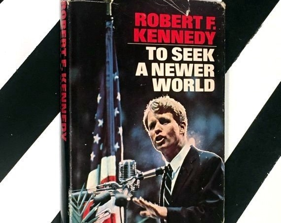 To Seek a Newer World by Robert F. Kennedy (1967) hardcover book