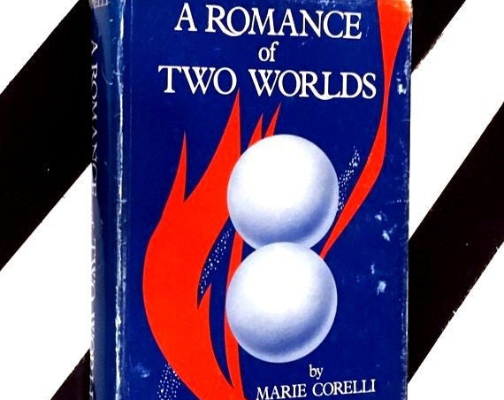 A Romance of Two Worlds by Marie Corelli (1986) hardcover book