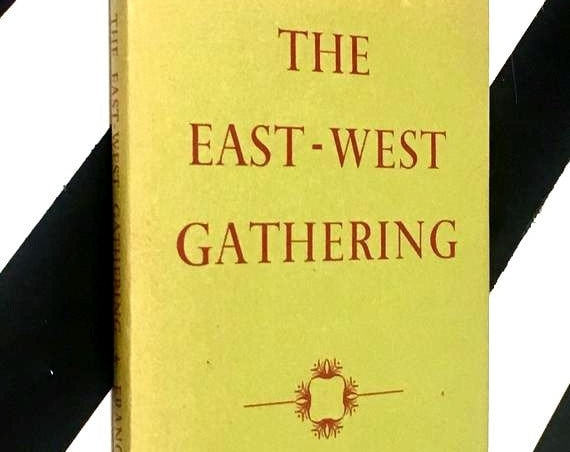 The East-West Gathering by Francis Brabazon (1968) hardcover book
